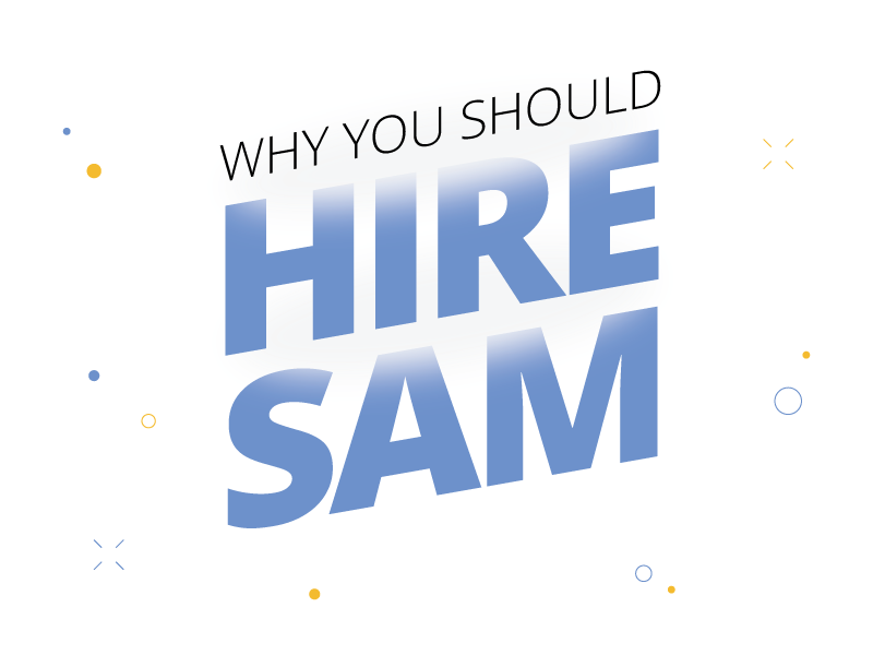 Text style that reads why you should hire SAM